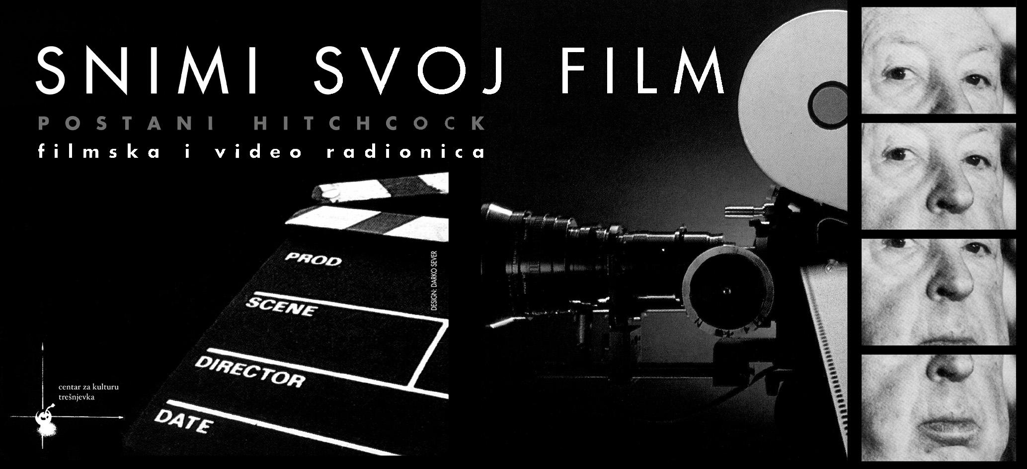 UPISI U FILMSKU RADIONICU: Snimi svoj film – postani Hitchcock! / Početak 15.10.