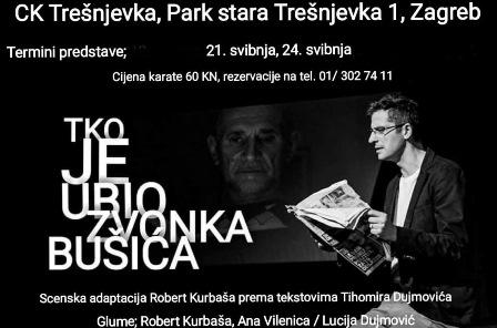 """Predstava """"Tko je ubio Zvonka Bušića""""/ 24.5. / 20 sati"""