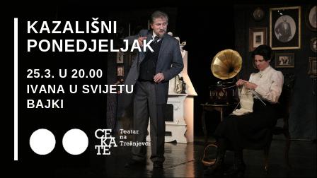 Kazališni ponedjeljak 25.3. Ivana u svijetu bajki